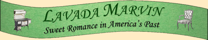 Lavada Marvin - Sweet Romance in America's Past - Excerpt